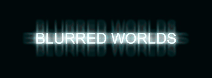 blurred-worlds
